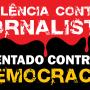Sindicato e Fenaj repudiam ataques aos jornalistas Anderson Santos da Rocha e Luiza Zanchetta