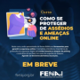 FENAJ realizará curso sobre como se proteger de ataques no ambiente digital