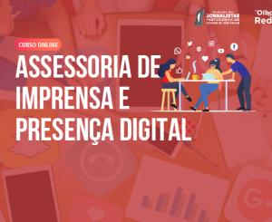 Assessoria de Imprensa e Presença Digital
