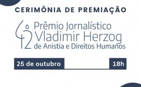 Cerimônia com vencedores do 42º Prêmio Vladimir Herzog será transmitida pela internet