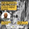 """Cojira-SP promove o debate """"Direito de Resposta e Racismo Religioso em Pauta"""""""