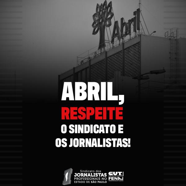 Ed. Abril, respeite o Sindicato e os jornalistas!