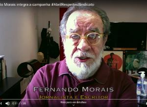 Fernando Morais integra a campanha #AbrilRespeiteoSindicato