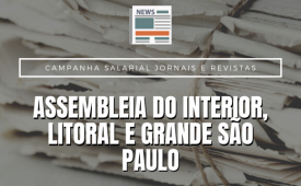 Sindicato convoca categoria para assembleia da campanha de jornais e revistas do interior, litoral e Grande São Paulo
